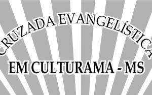 Assembleia promove Cruzada Evangelística no Distrito de Culturama