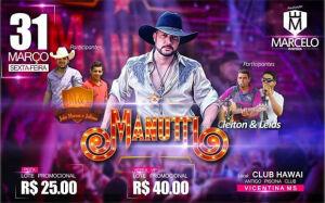 Show com Manutti e duplas participantes acontece na sexta-feira 31 em VICENTINA