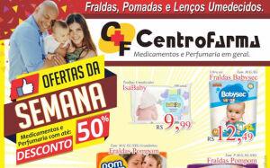 Confira as promoções da semana da CentroFarma com descontos de até 50% em FÁTIMA DO SUL