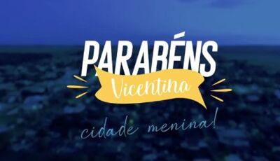 Vicentina celebra 33 anos, Parabéns Cidade Menina, assista ao vídeo