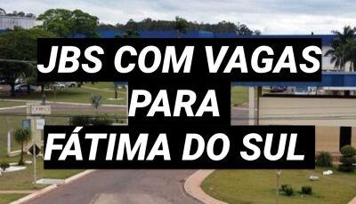 BORA TRABALHAR: JBS estará nesta sexta-feira em Fátima do Sul com vagas para trabalhar em Dourados