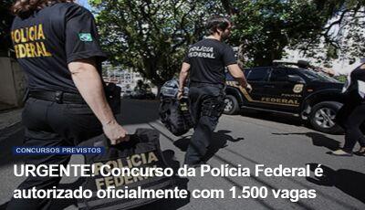 Concurso da Polícia Federal é autorizado oficialmente com 1.500 vagas