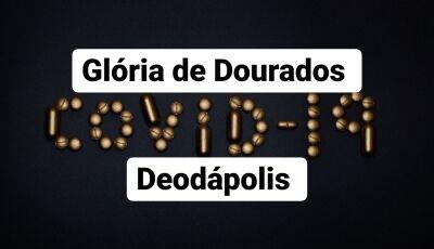 Glória de Dourados e Deodápolis registram 01 óbito cada nas últimas 24h e mais casos são confirmados