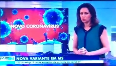 Fátima do Sul e mais 2 cidades tem 03 casos suspeitos investigados de mutação do coronavírus