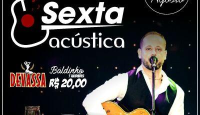 Hoje tem Sexta Acústica com Bruno Lissoni no Divino Hamburgueria em Glória de Dourados