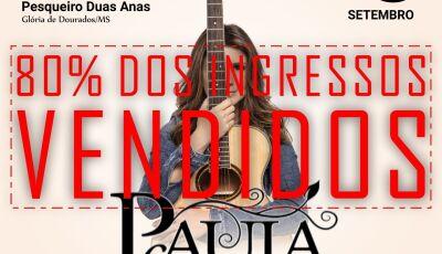 Com 80% dos ingressos já vendidos, show de Paula Fernandes promete em Glória de Dourados