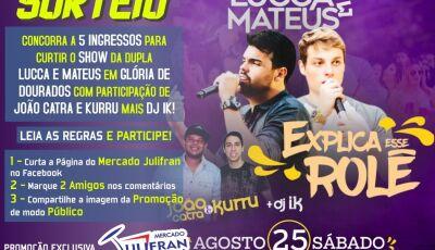 Quer ganhar cortesia para o show de Lucca & Mateus, Mercado Julifran sorteia 5 veja como participar