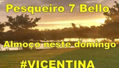 Domingo de eleição, é dia de almoçar no Pesqueiro 7 Bello, confira o cardápio em VICENTINA