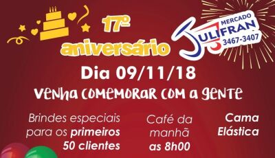 Mercado Julifran comemora 17 anos nesta sexta-feira com muitos prêmios e promoções em Fátima do Sul