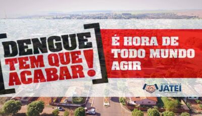 JATEÍ: Vigilância Sanitária pede a população que deixem os portões abertos, arrastão contra a dengue