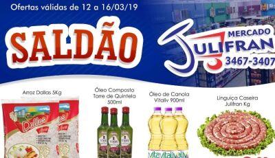Confira as ofertas do 'SALDÃO' que vão até dia 16 no Mercado Julifran em Fátima do Sul