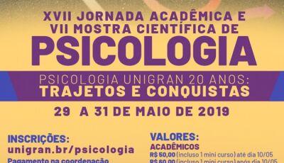 Inscrições abertas para XVII Jornada Acadêmica e VII Mostra Científica de Psicologia na UNIGRAN