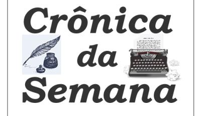 CRÔNICA DA SEMANA: 'Precisamos redescobrir o Brasil', por Luciano Gazola