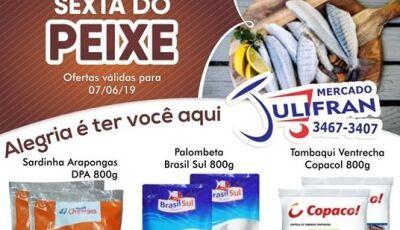 Confira as ofertas da 'SEXTA DO PEIXE' e ofertas relâmpagos é no Mercado Julifran em Fátima do Sul