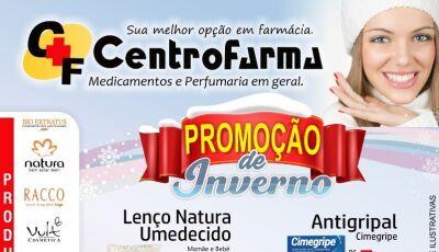 Confira as promoções de inverno da CentroFarma em Fátima do Sul