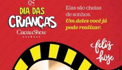 Dia das Crianças e na Cacau Show, Confira alguns destaques em Fátima do Sul