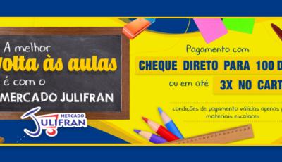 Volta às Aulas é no Mercado Julifran, cheque para 100 dias, Confira as novidades em Fátima do Sul