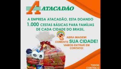 É falso que Atacadão doará cestas básicas na pandemia de Covid-19
