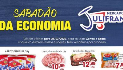 Confira algumas ofertas do SABADÃO DA ECONOMIA do Mercado Julifran em Fátima do Sul