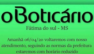 O Boticário reabre nesta segunda-feira com horário reduzido em Fátima do Sul