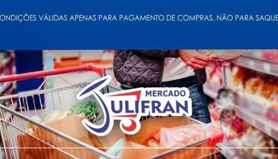 Faça suas compras com Auxílio Emergencial com seu cartão de débito virtual no Mercado Julifran