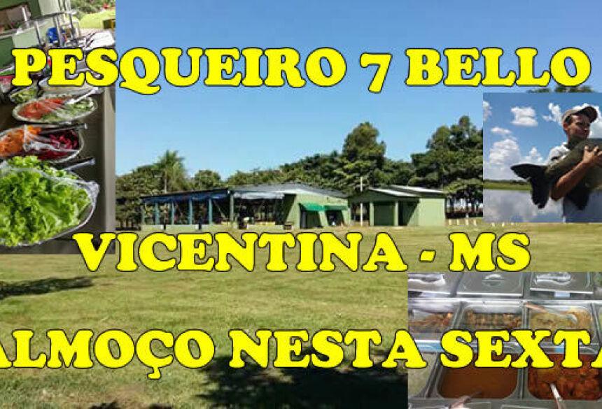 Pesqueiro 7 Bello servirá delicioso almoço nesta sexta-feira feriado de Tiradentes em VICENTINA