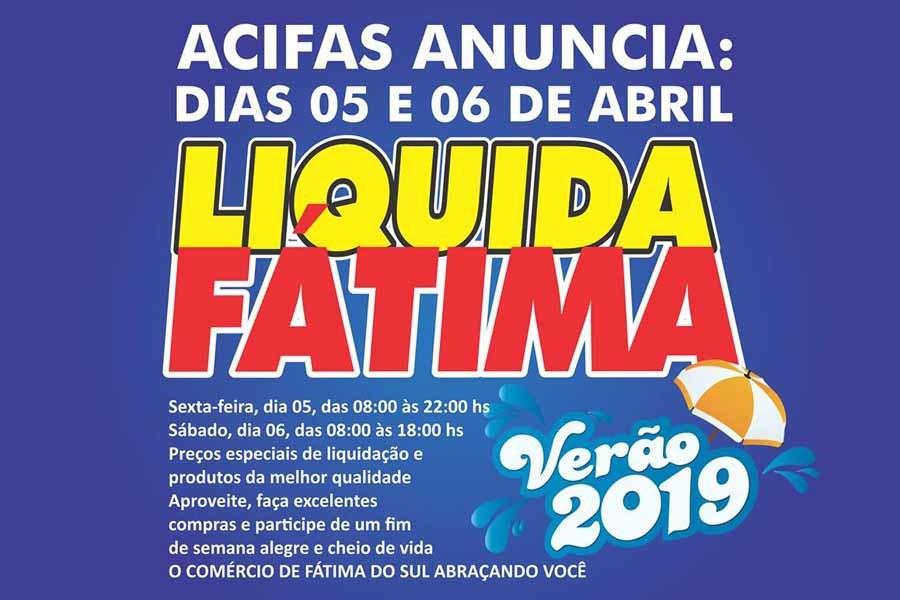 b3f0e6c4b Já está em plena execução o projeto de divulgação do LIQUIDA FÁTIMA VERÃO  2019, que a ACIFAS promoverá em Fátima do Sul nos dias 05 e 06 de abril  próximo.